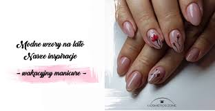 Modne Wzory Na Lato Nasze Inspiracje Na Wakacyjny Manicure Hybrydowy