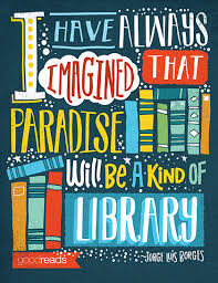 "quote by jorge luis borges ""i have always imagined that paradise"