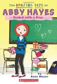Sealed with a Kiss (Amazing Days of Abby Hayes, book 20) by Anne Mazer