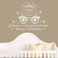 Amazon Com Saniwa Wall Decal Decor Cinderella Quote A Dream Is A Wish Your Heart Makes Wall Decal With Princess Carriage For Girls Nursery Baby Gift Kids Decal White 16 H X22 W