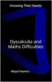 Knowing Their Needs: Dyscalculia and Maths Difficulties (Knowing Their  Needs (SENDCO Solutions Support Series) Book 1) eBook: Hawkins, Abigail:  Amazon.co.uk: Kindle Store