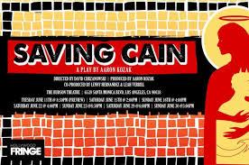 Saving Cain - The Hollywood Fringe Festival   Indiegogo