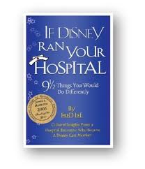 if disney ran your hospital things you would do differently