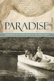 Paradise: Memories of Hilton Head in the Early Days: Smith, Nelle M.,  Smith, Ora E.: 9781597151757: Amazon.com: Books