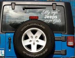Silly Boys Jeeps Are For Girls White Car Decal Jeep Decal Etsy