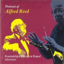 Koninklijke Militaire Kapel, Alfred Reed - Portrait Of Alfred Reed (1993,  CD) | Discogs
