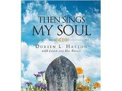 """Inspirational novel """"Then Sings My Soul"""" by Doreen L. Hatton will be  exhibited at the 2020 London Book Fair New Title Showcase 