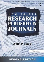 How to Get Research Published in Journals: Amazon.co.uk: Day, Abby: Books