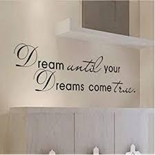 Dream Until Your Dreams Come True Wall Famous Pvc Wall Sticker Decal Quote Art Vinyl Amazon Com