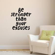 Vinyl Wall Art Decal Be Stronger Than Your Excuses 25 X 23 Motivational 660078170922 Ebay