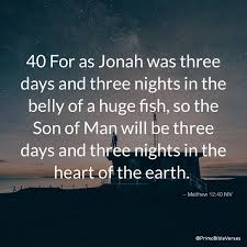Matthew 12:40 NIV