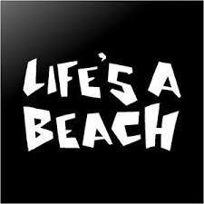 Life S A Beach Vinyl Decal Car Window Laptop Surfboard Sticker Ebay