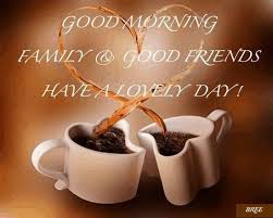 good morning family and friends quotes friendship quote friends