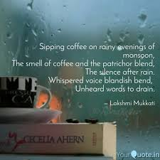 sipping coffee on rainy e quotes writings by lakshmi