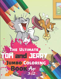 Buy The Ultimate Tom and Jerry Coloring Book Age 3-12: Great Activity Book  to Color All Your Favorite Tom and Jerry Characters(Coloring Book for  Adults ... for Kids) With 33 High-quality Illustration