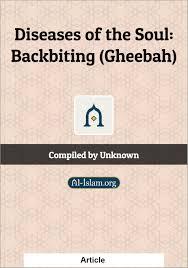 diseases of the soul backbiting gheebah al islam org