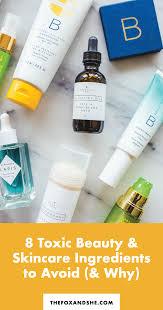 8 toxic skincare ings to avoid