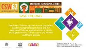 CSW 2018: Core issues of the Women and Media agenda: Violence against women  journalists, Gender mainstreaming in media and ICT policy and Violence  against women in media and digital contents – GAMAG