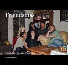 Friendsmas by Priscilla Ross | Blurb Books