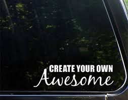 Amazon Com Create Your Own Awesome 8 3 4 X 3 1 2 Vinyl Die Cut Decal Bumper Sticker For Windows Cars Trucks Laptops Etc Automotive