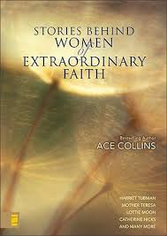 Stories Behind Women of Extraordinary Faith by Ace Collins