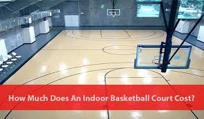 an indoor basketball court cost