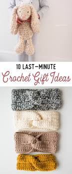 ten last minute crochet gift ideas all