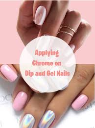 how to put chrome on dip and gel nails