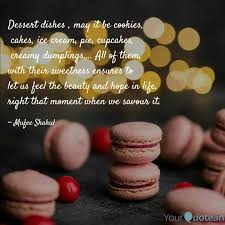 dessert dishes it b quotes writings by mufee yourquote