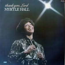 Myrtle Hall - Thank You, Lord (1977, Vinyl) | Discogs