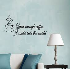 Wall Decal Kitchen Cup Coffee Funny Quote Vinyl Decor Black 22 5 In X Wallstickers4you