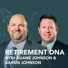 Retirement DNA (podcast) - Duane Johnson | Listen Notes