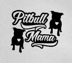 Pitbull Mama Pitbull Mom Pitbull Lover Pitbull Advocate Car Etsy