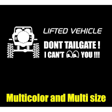 Lifted Vehicle Dont Tailgate I Cant See You Decal Sticker