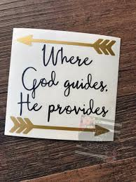 Where God Guides He Provides Christian Quote Christian Decal Inspirational Quote Yeti Decal Ca Christian Car Decals Christian Decals Car Decals Vinyl