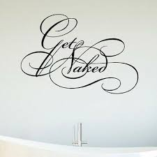 Get Naked Decal Bathroom Wall Decal Vinyl Wall Decal Ebay