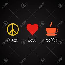 peace and love coffee coffee quotes template royalty