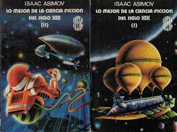 LO MEJOR DE LA CIENCIA FICCIÓN DEL SIGLO XIX. 2 Tomos by Asimov. Isaac,  (recopilador) | Librería Torreón de Rueda
