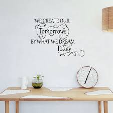 Large Size Free Shipping Inspirational Vinyl Wall Decals We Create Our Tomorrows Wall Art Quote Stickers Decals Labels Sticker Aluminumdecal Plotter Aliexpress