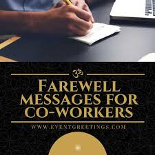 farewell messages for co worker s good bye quotes