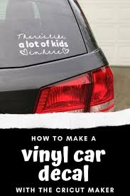 How To Make A Vinyl Car Decal With The Cricut Maker More Than Your Average Mom In 2020 Car Decals Car Decals Vinyl Car