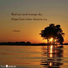 red sun and orange sky ho quotes writings by ishant juyal