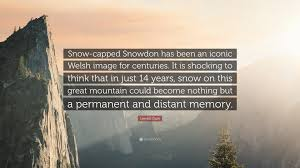 """lembit opik quote """"snow capped snowdon has been an iconic welsh"""