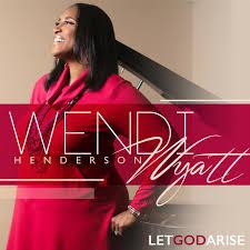 Let God Arise (Extended Version) by Wendi Henderson Wyatt on Spotify