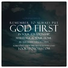 remember to always put god first in your relationship your marriage