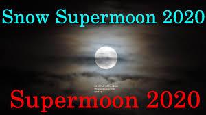 Snow Supermoon 2020 [February 9, 2020 ...
