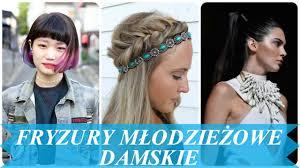 Modne Fryzury Mlodziezowe 2018 Youtube