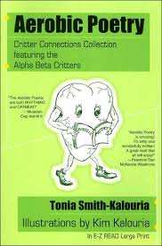 Aerobic Poetry: Critter Connections Collection featuring the Alpha Beta  Critters by Tonia Smith-Kalouria, Kim Kalouria |, Paperback | Barnes &  Noble®