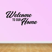 Welcome Decal Welcome Sign Family Wall Decal Welcome Home Sign Vinyl Decal Jp211 Walmart Com Walmart Com