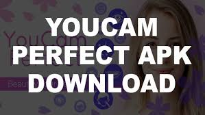 youcam perfect apk free for